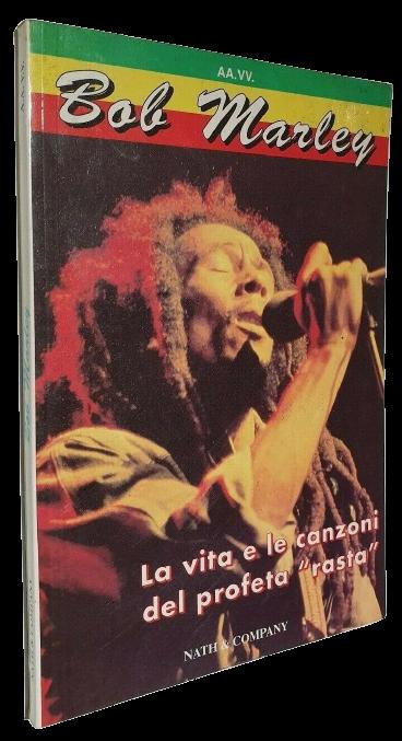 """Un libro da aggiungere alla collezione su Bob Marley: """"La vita e le canzoni del profeta rasta"""" (Nath & Company, 1997)"""