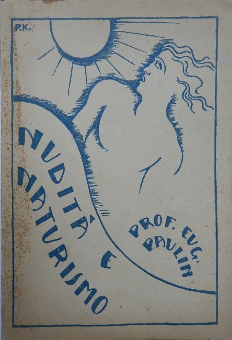 """Rara pubblicazione di epoca fascista sul nudismo: """"Nudismo e naturismo"""" di Eugenio Paulin (1934)"""