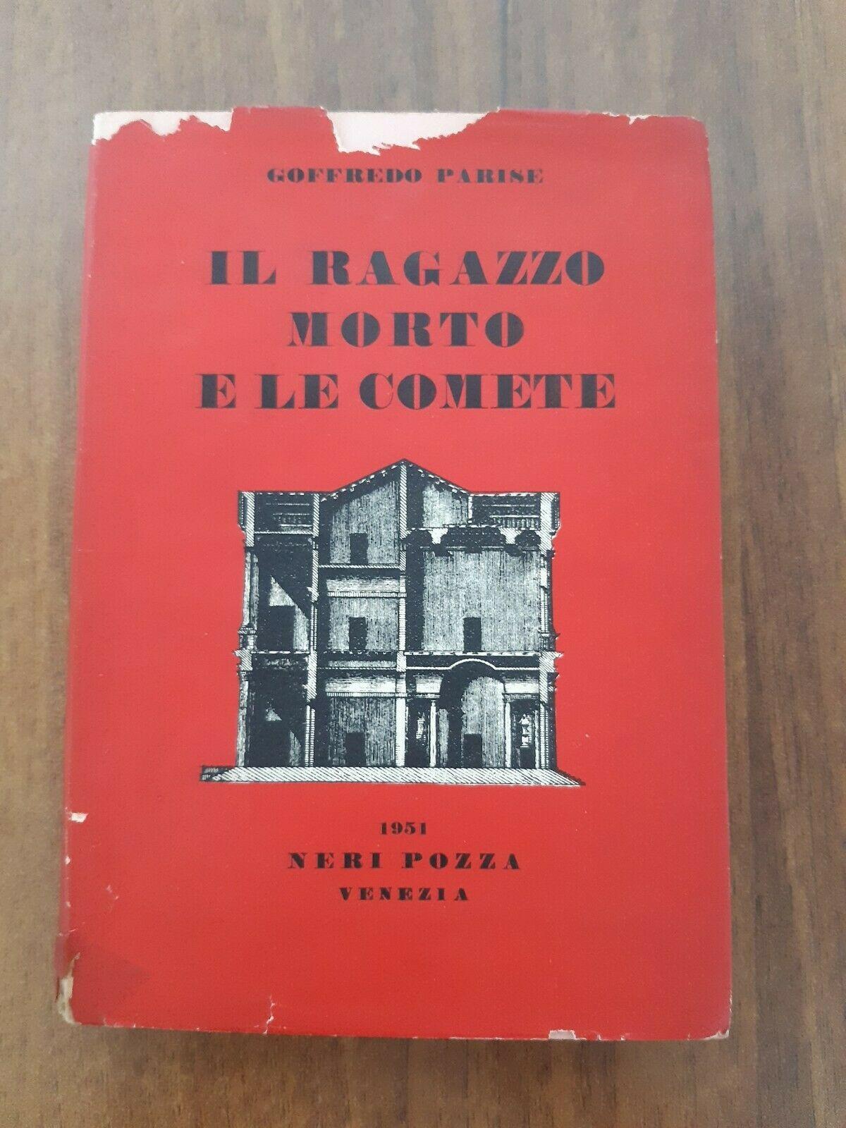 """Venduta a 4,90 euro una copia della prima edizione di """"Il ragazzo morto e le comete"""" di Goffredo Parise (Neri Pozza, 1951)"""