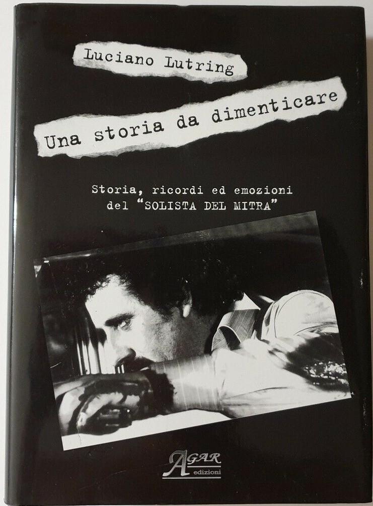 """Una copia con dedica e autografo di """"Una storia da dimenticare"""" di Luciano Lutring"""