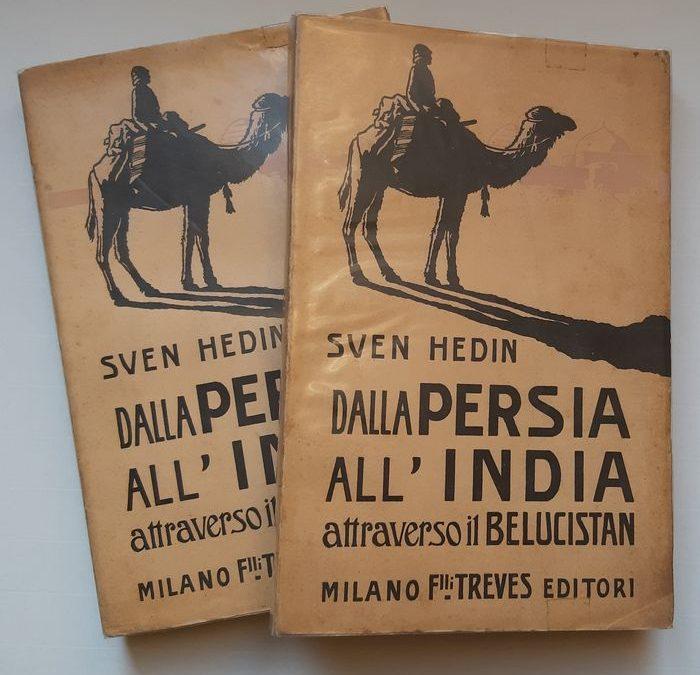 """""""Dalla Persia all'India attraverso il Belucistan"""", di Sven Hedin (F.lli Treves, 1929): interessantissima in asta questa rara edizione"""