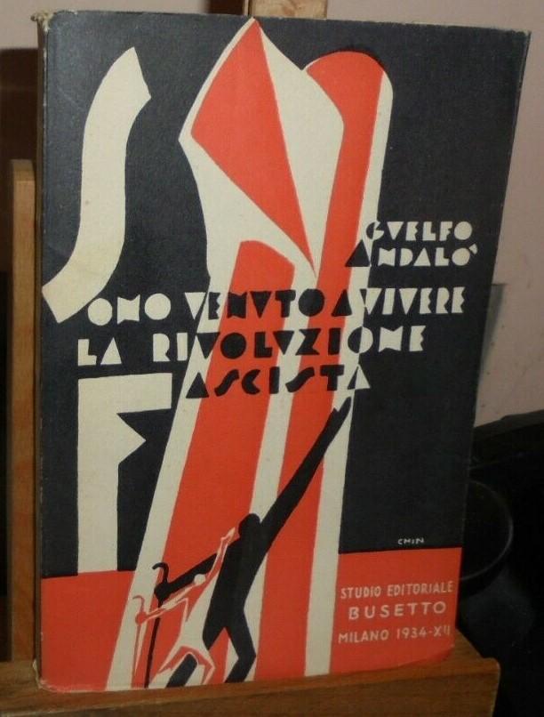 """""""Sono venuto a vivere la rivoluzione fascista"""" di Guelfo Andalò (1934): rarissimo e quasi sconosciuto! In vendita a 60 €"""