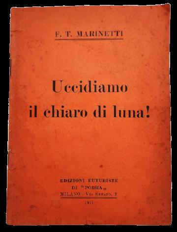 """""""Uccidiamo il chiaro di luna"""" di F. T. Marinetti (1911): perla futurista in asta"""